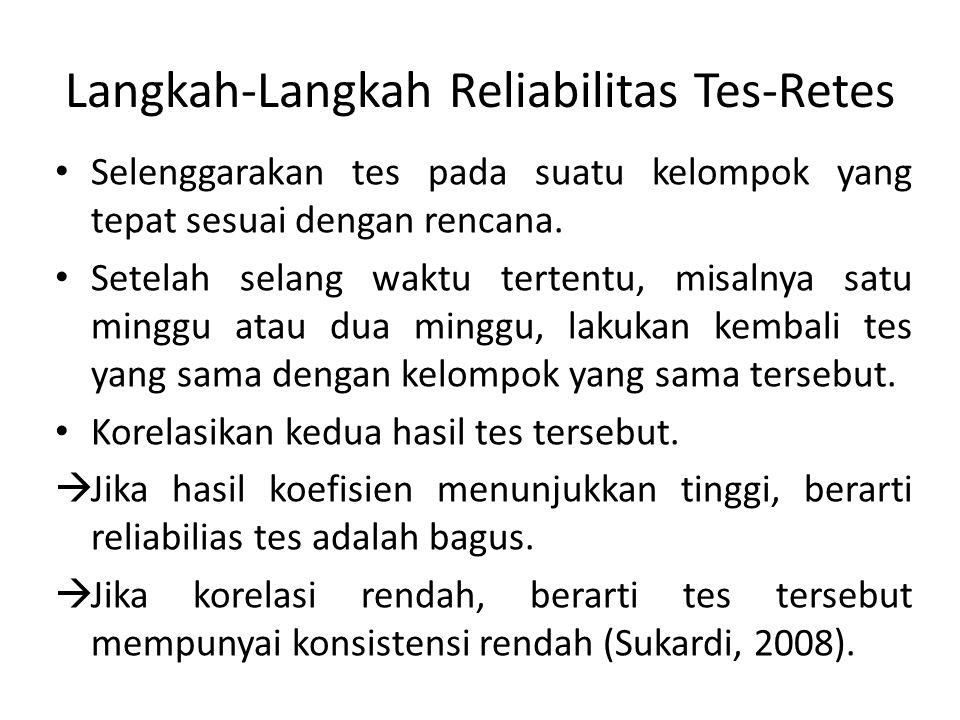 Langkah-Langkah Reliabilitas Tes-Retes