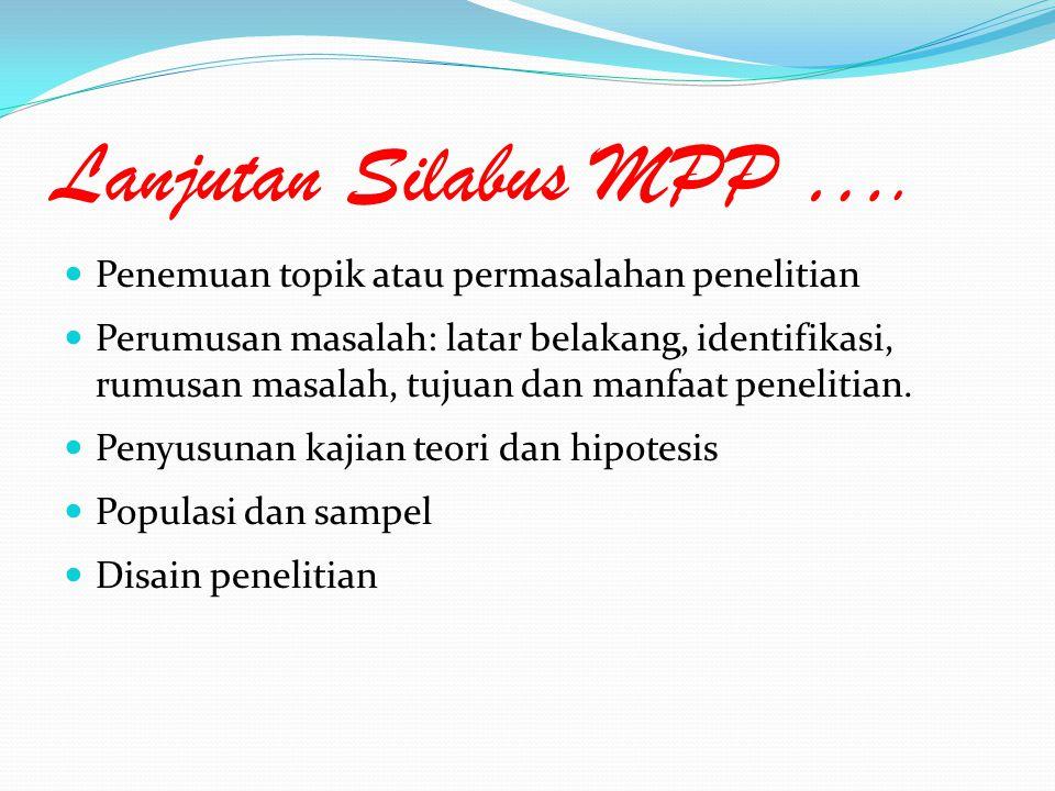 Lanjutan Silabus MPP …. Penemuan topik atau permasalahan penelitian