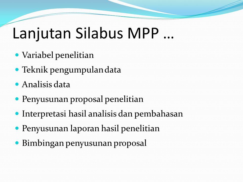 Lanjutan Silabus MPP … Variabel penelitian Teknik pengumpulan data