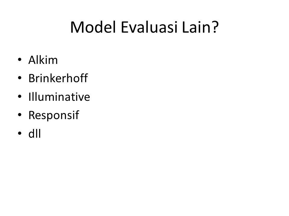 Model Evaluasi Lain Alkim Brinkerhoff Illuminative Responsif dll