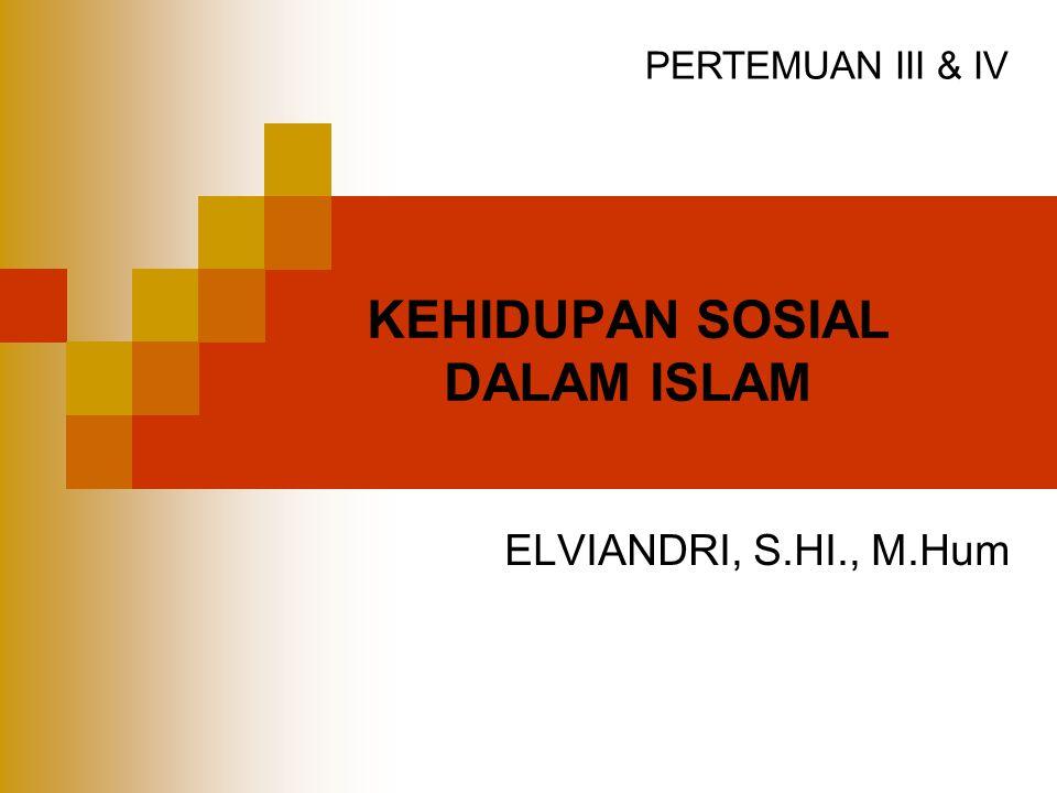 KEHIDUPAN SOSIAL DALAM ISLAM