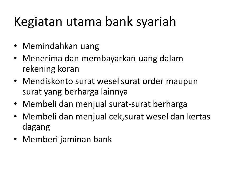 Kegiatan utama bank syariah
