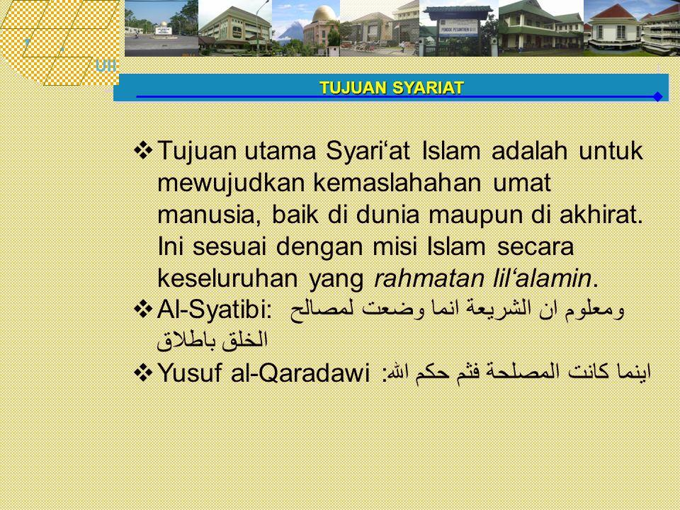 Al-Syatibi: ومعلوم ان الشريعة انما وضعت لمصالح الخلق باطلاق