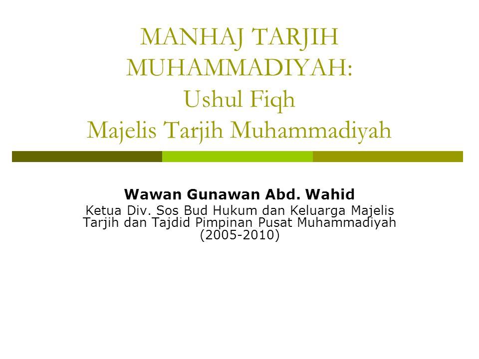 MANHAJ TARJIH MUHAMMADIYAH: Ushul Fiqh Majelis Tarjih Muhammadiyah