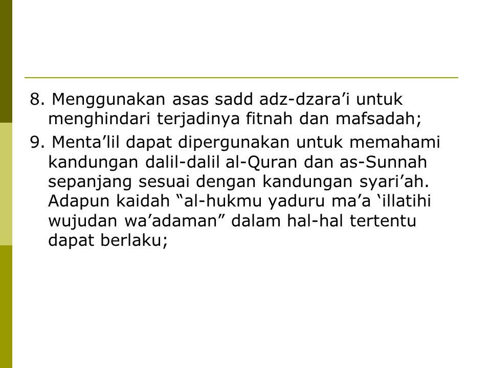 8. Menggunakan asas sadd adz-dzara'i untuk menghindari terjadinya fitnah dan mafsadah;