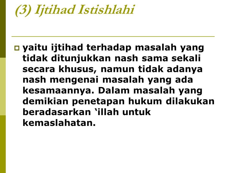 (3) Ijtihad Istishlahi