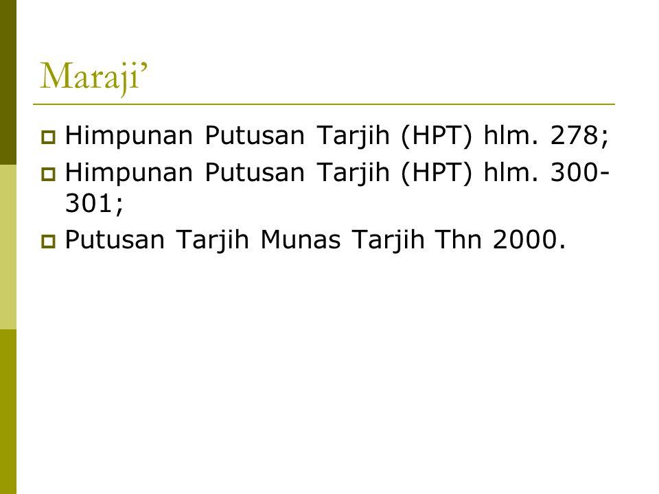 Maraji' Himpunan Putusan Tarjih (HPT) hlm. 278;