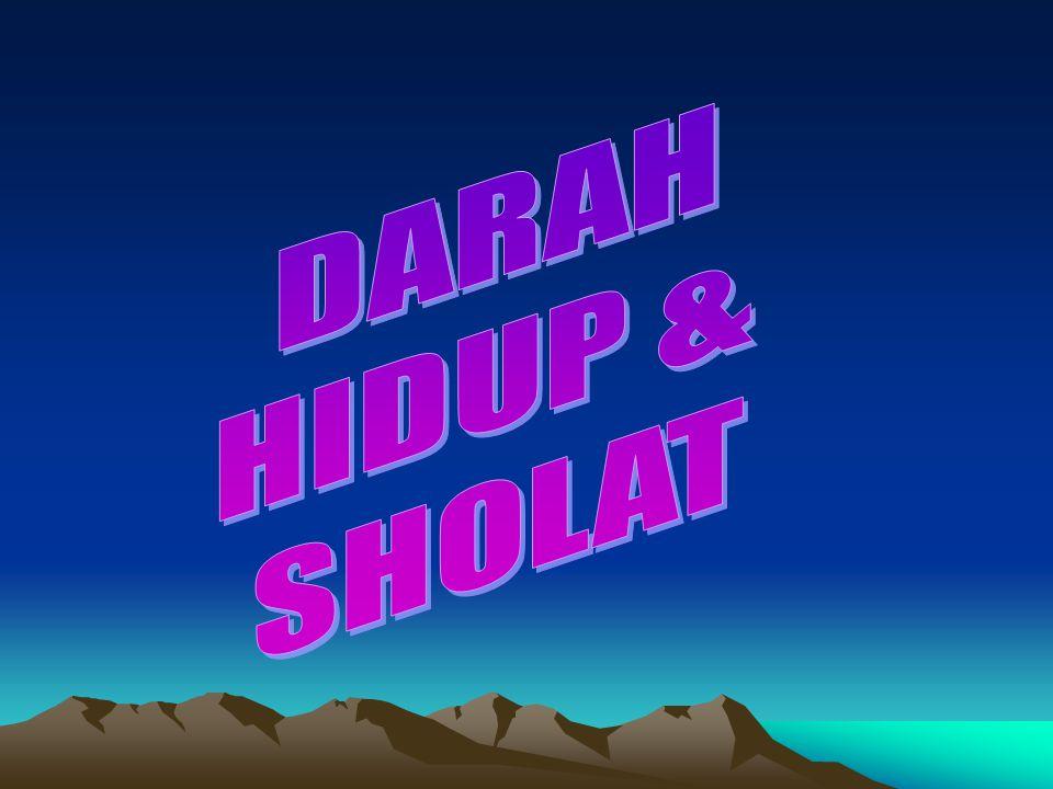 DARAH HIDUP & SHOLAT