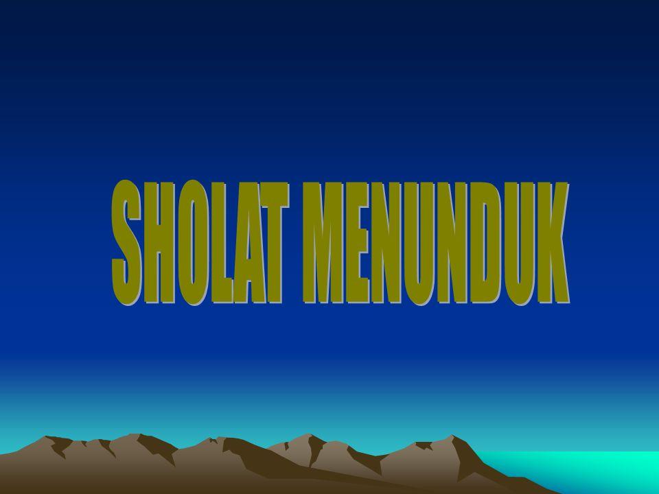 SHOLAT MENUNDUK