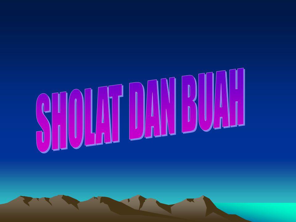 SHOLAT DAN BUAH