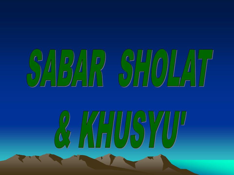SABAR SHOLAT & KHUSYU