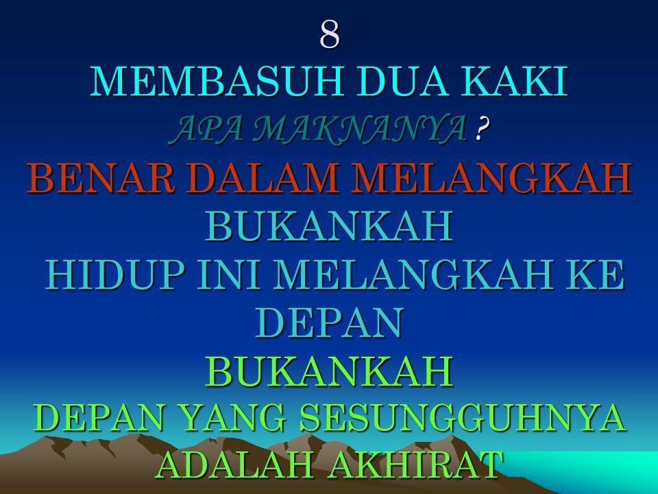 8 MEMBASUH DUA KAKI APA MAKNANYA