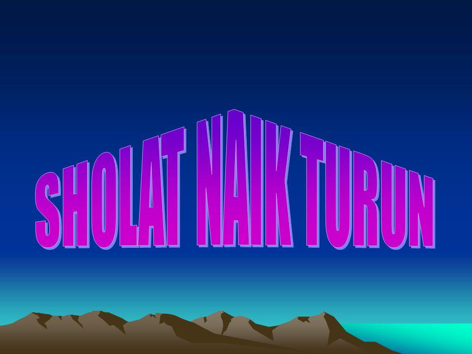 SHOLAT NAIK TURUN