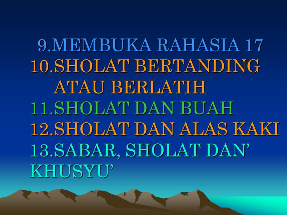 9. MEMBUKA RAHASIA 17 10. SHOLAT BERTANDING ATAU BERLATIH 11