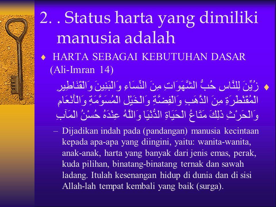 2. . Status harta yang dimiliki manusia adalah