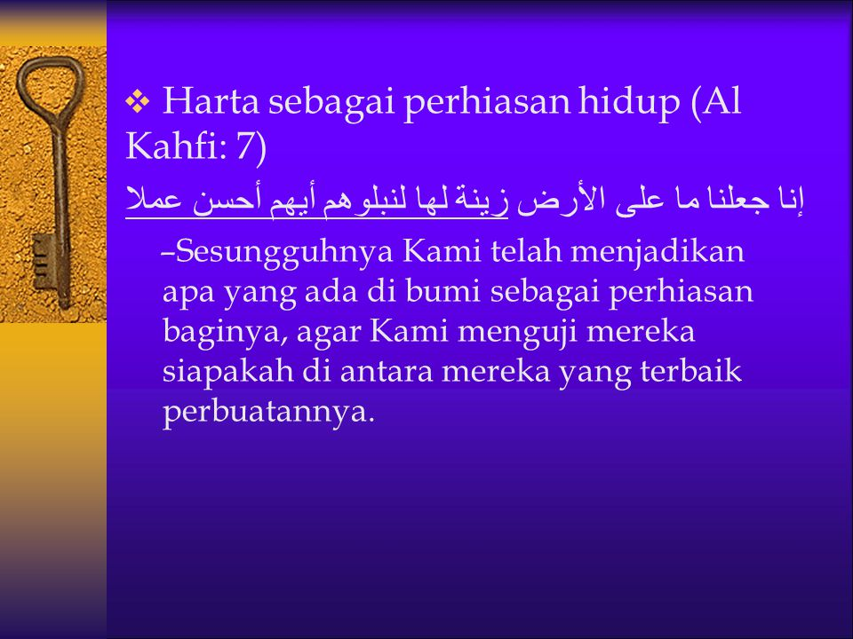 Harta sebagai perhiasan hidup (Al Kahfi: 7)