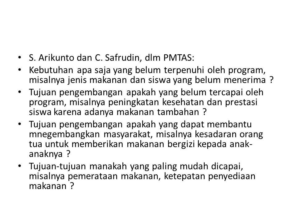 S. Arikunto dan C. Safrudin, dlm PMTAS: