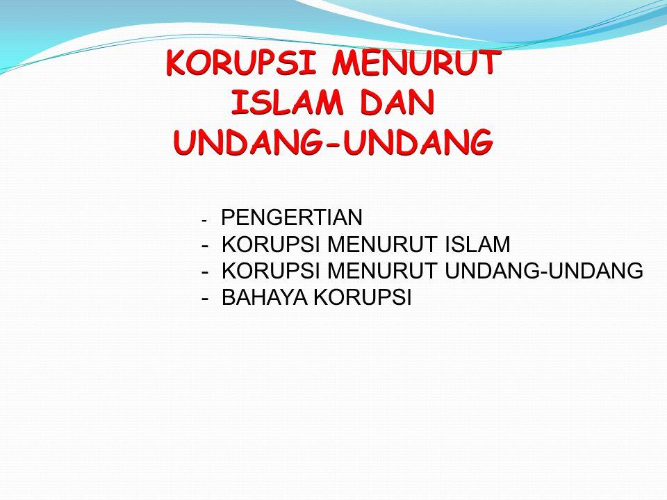 KORUPSI MENURUT ISLAM DAN UNDANG-UNDANG