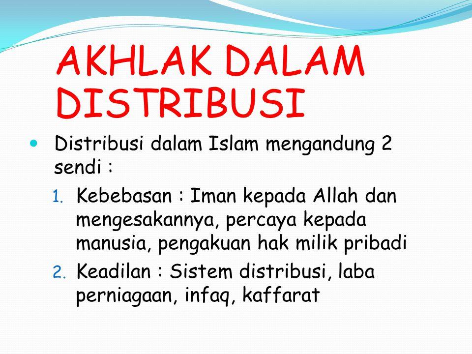 Distribusi dalam Islam mengandung 2 sendi :
