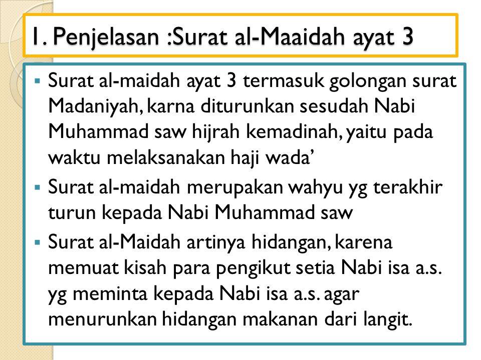 1. Penjelasan :Surat al-Maaidah ayat 3