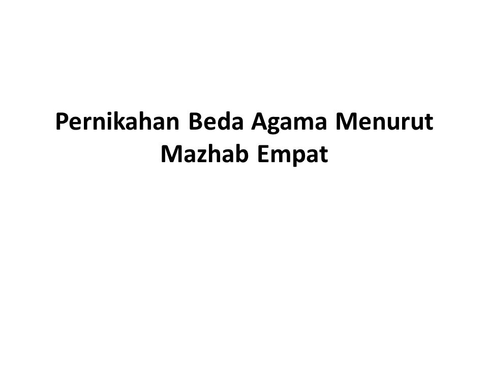 Pernikahan Beda Agama Menurut Mazhab Empat