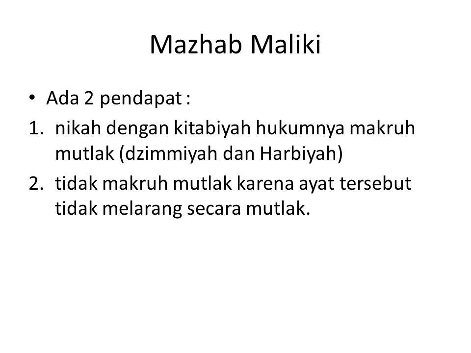 Mazhab Maliki Ada 2 pendapat :