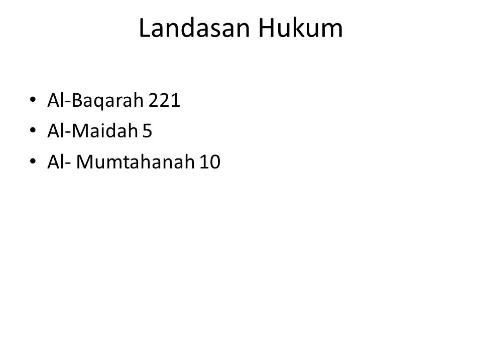 Landasan Hukum Al-Baqarah 221 Al-Maidah 5 Al- Mumtahanah 10