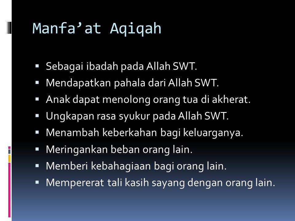 Manfa'at Aqiqah Sebagai ibadah pada Allah SWT.