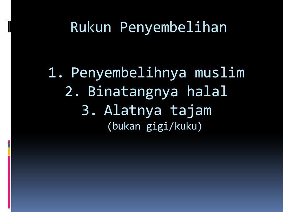 Penyembelihnya muslim