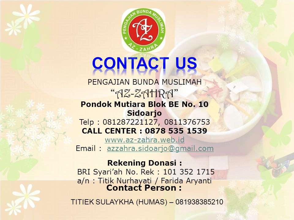 CONTACT US AZ-ZAHRA Contact Person : PENGAJIAN BUNDA MUSLIMAH