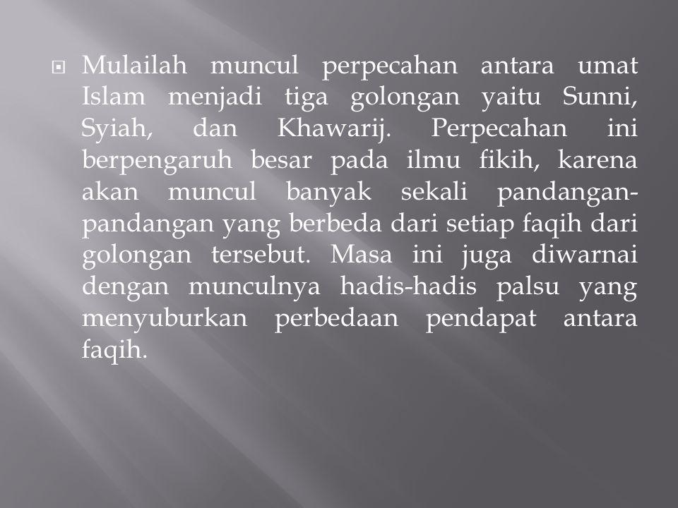 Mulailah muncul perpecahan antara umat Islam menjadi tiga golongan yaitu Sunni, Syiah, dan Khawarij.