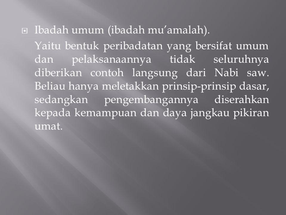 Ibadah umum (ibadah mu'amalah).
