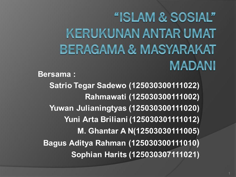 Islam & Sosial Kerukunan Antar Umat Beragama & Masyarakat Madani
