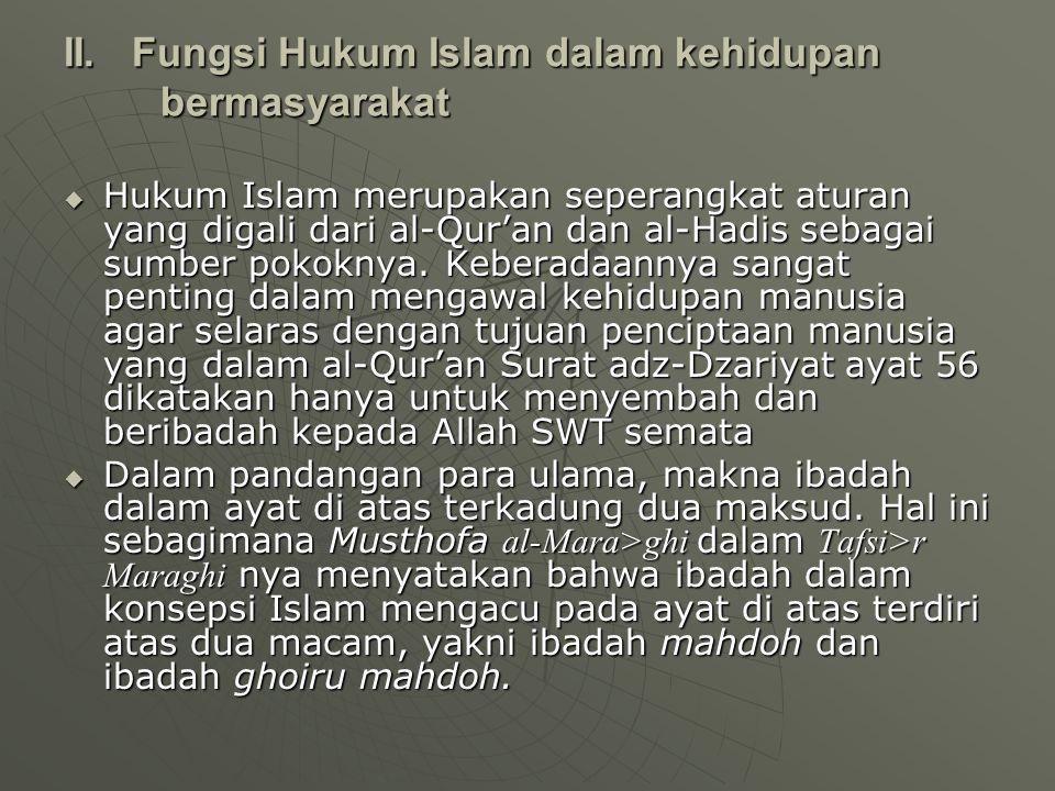 II. Fungsi Hukum Islam dalam kehidupan bermasyarakat