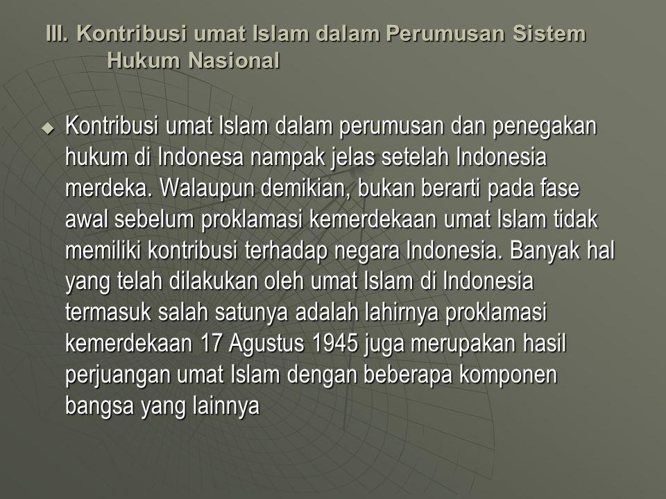 III. Kontribusi umat Islam dalam Perumusan Sistem Hukum Nasional