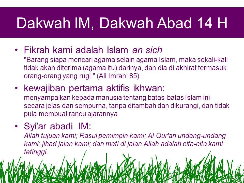 Dakwah IM, Dakwah Abad 14 H Fikrah kami adalah Islam an sich