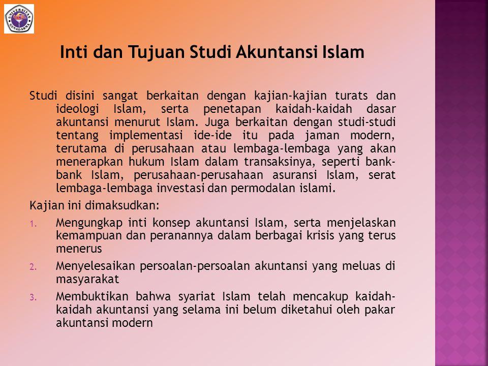 Inti dan Tujuan Studi Akuntansi Islam