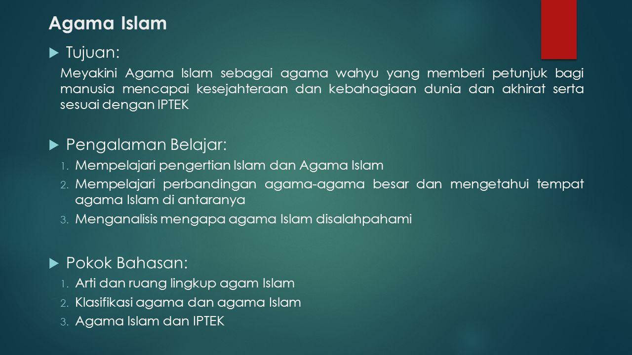 Agama Islam Tujuan: Pengalaman Belajar: Pokok Bahasan: