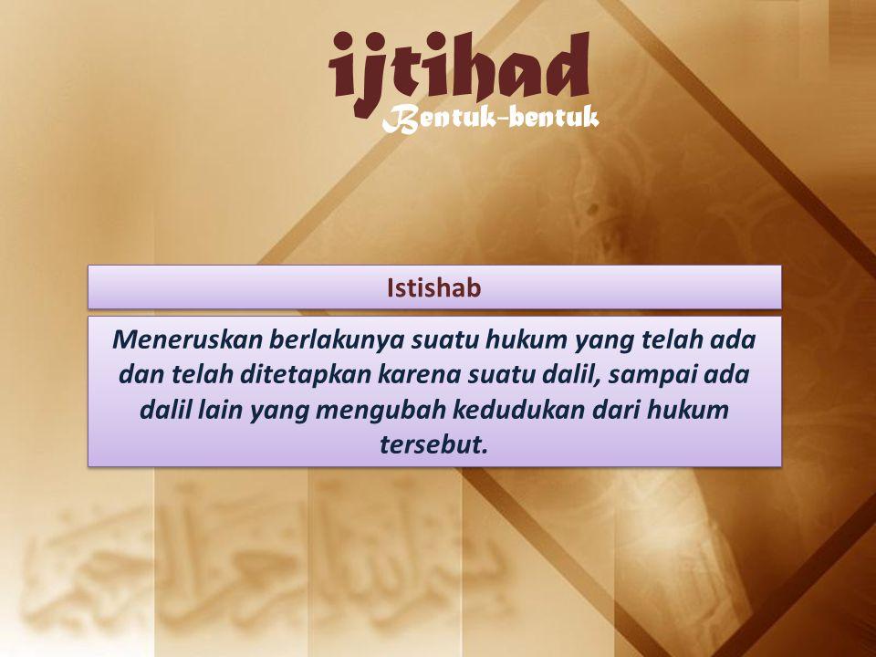 ijtihad Bentuk-bentuk Istishab