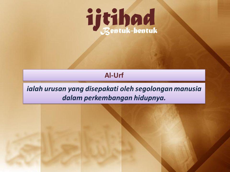 ijtihad Bentuk-bentuk Al-Urf