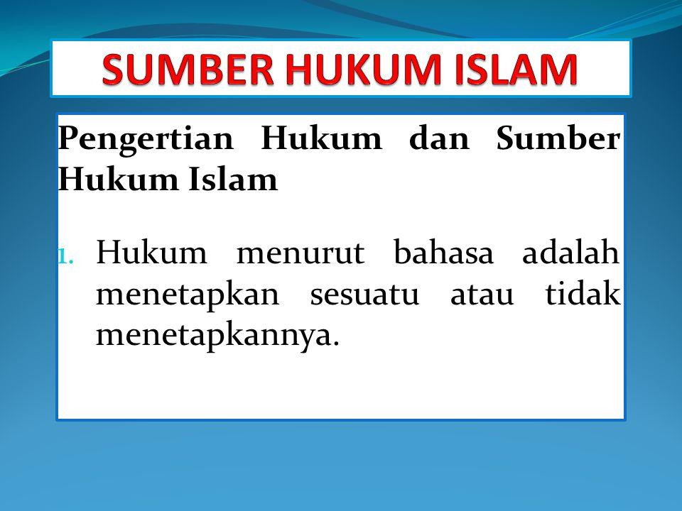 SUMBER HUKUM ISLAM Pengertian Hukum dan Sumber Hukum Islam