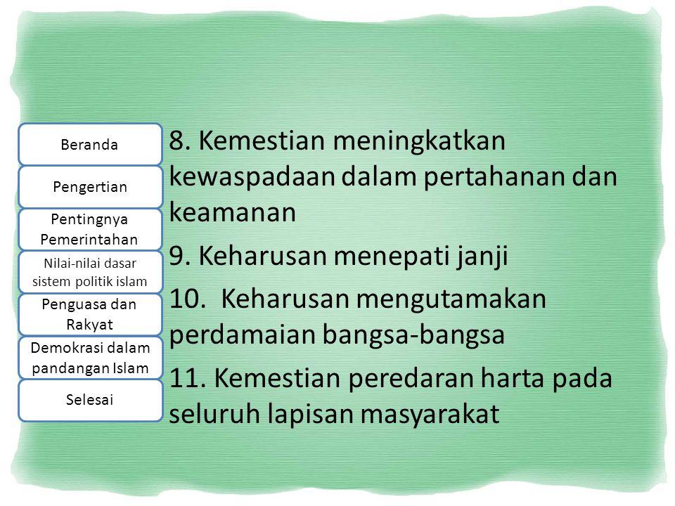 8. Kemestian meningkatkan kewaspadaan dalam pertahanan dan keamanan 9
