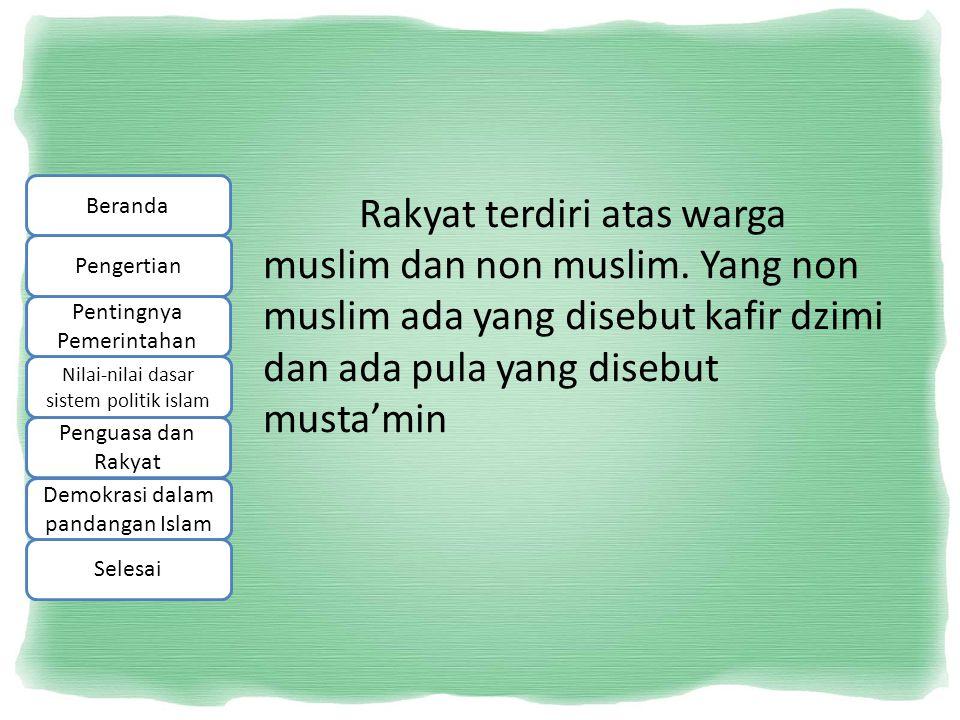 Beranda Rakyat terdiri atas warga muslim dan non muslim. Yang non muslim ada yang disebut kafir dzimi dan ada pula yang disebut musta'min.