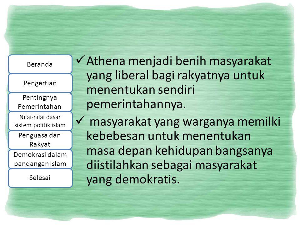 Athena menjadi benih masyarakat yang liberal bagi rakyatnya untuk menentukan sendiri pemerintahannya.