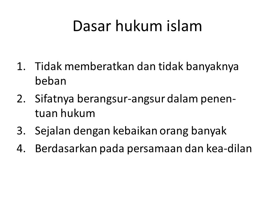 Dasar hukum islam Tidak memberatkan dan tidak banyaknya beban