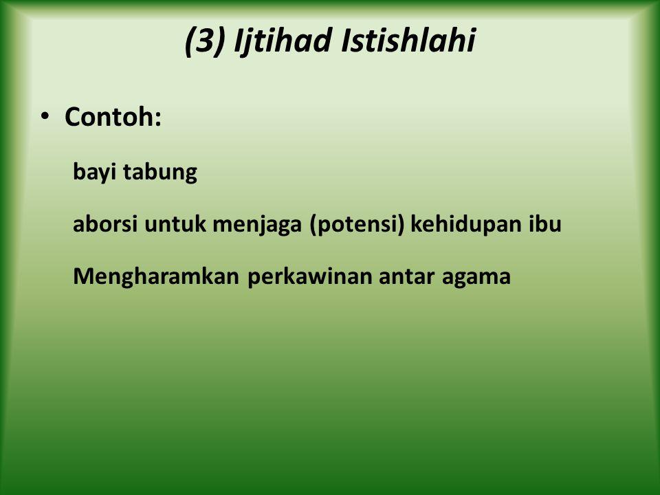 (3) Ijtihad Istishlahi Contoh: bayi tabung