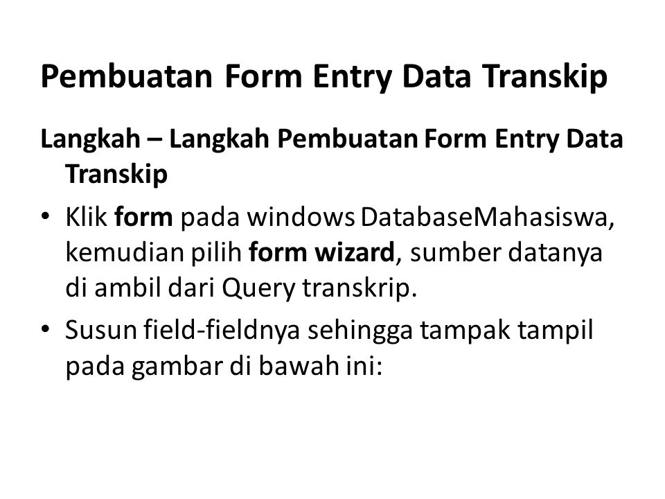 Pembuatan Form Entry Data Transkip