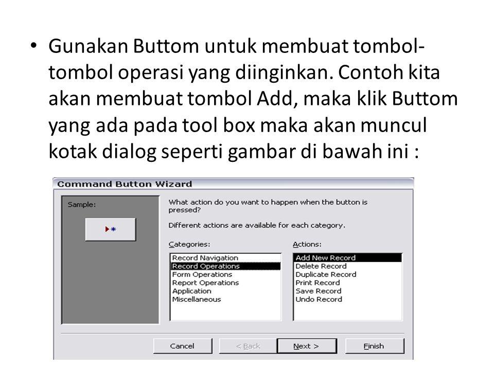 Gunakan Buttom untuk membuat tombol-tombol operasi yang diinginkan