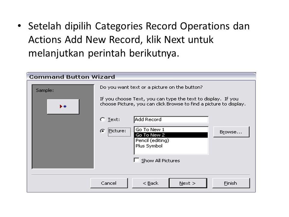Setelah dipilih Categories Record Operations dan Actions Add New Record, klik Next untuk melanjutkan perintah berikutnya.