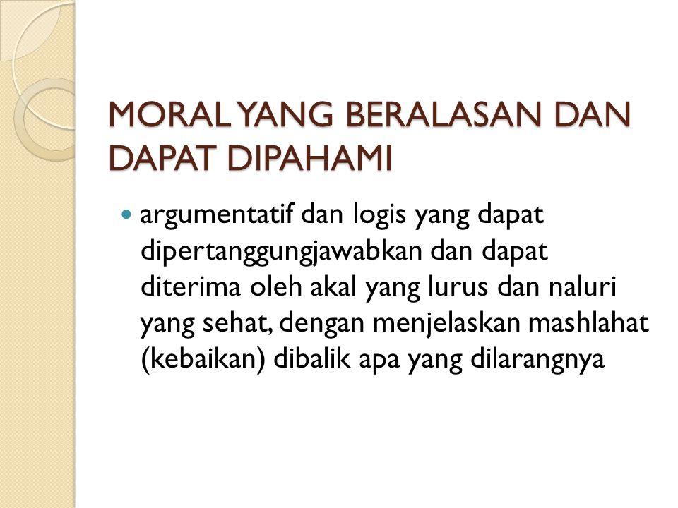 MORAL YANG BERALASAN DAN DAPAT DIPAHAMI